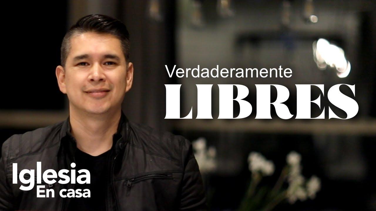 Download Verdaderamente Libres - Luis Morales Jr - Iglesia en Casa