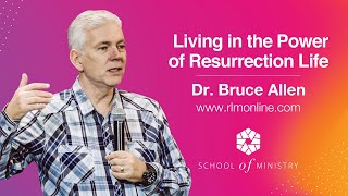 Gambar cover Dr Bruce Allen - Living in the Power of Resurrection Life