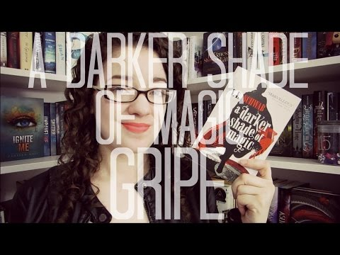 A Darker Shade of Magic | GRIPE