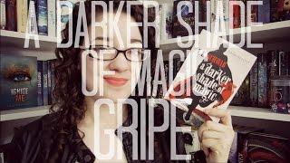 A Darker Shade of Magic | GRIPE