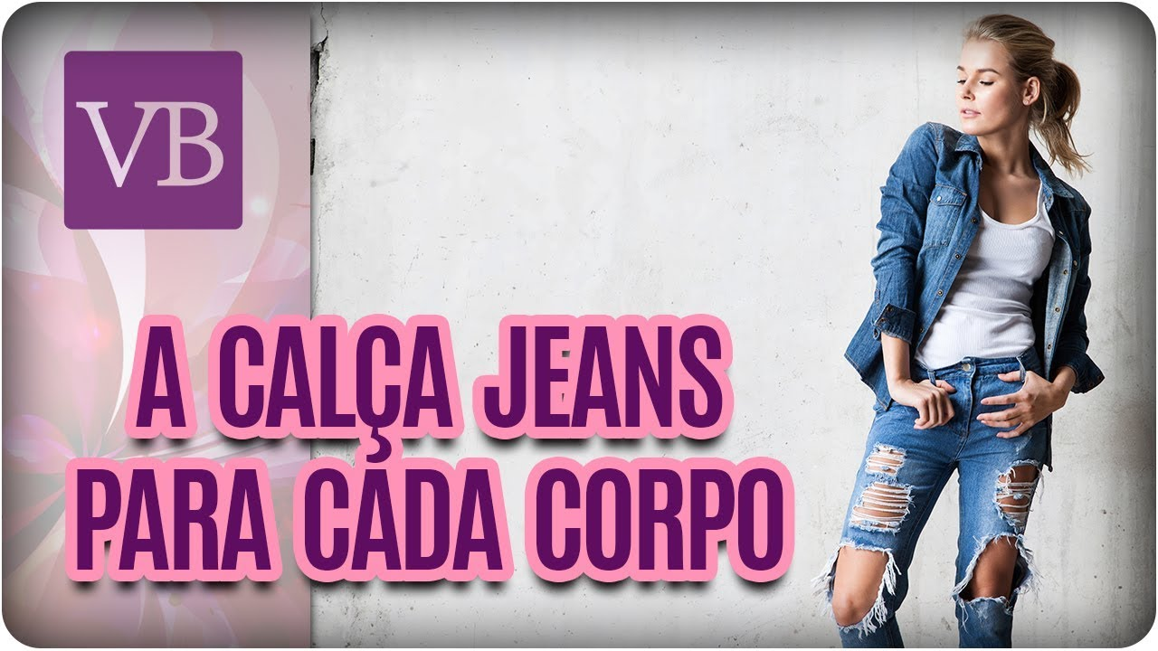 9588000cb A Calça Jeans Certa Para Cada Corpo - Você Bonita (27/09/17) - YouTube