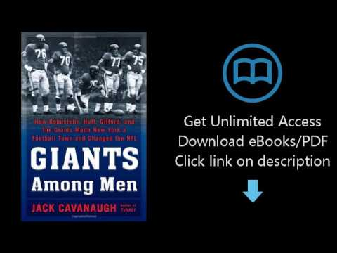 Download Giants Among Men: How Robustelli, Huff, Gifford, and the Giants Made New York a Footbal PDF