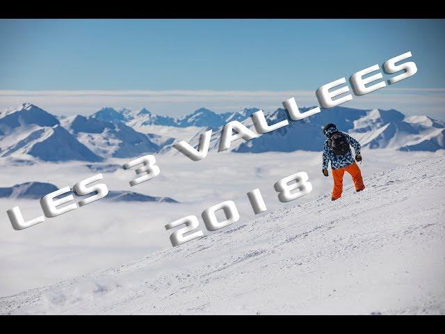Les 3 vallées 2018: Les menuires, Val Thorens, Méribel, Courchevel
