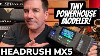 TINY POWERHOUSE MODELER! QUAD CORE! HEADRUSH MX5