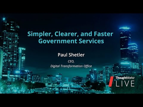 Paul Shetler – Simpler, Clearer, and Faster Government Services | TW Live Australia 2016