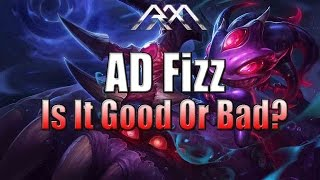 AD Fizz - Is It Good Or Bad? - League of Legends