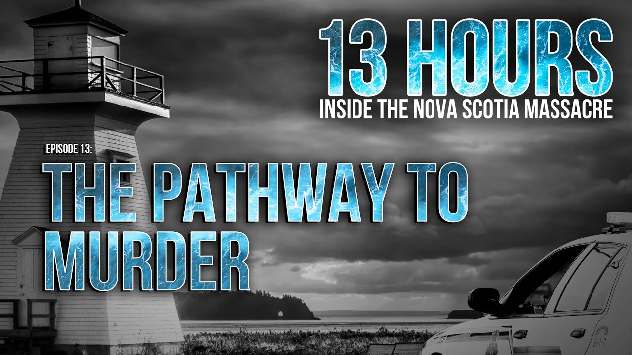 13 Hours Podcast: The Pathway to Murder   13