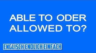 Able to oder Allowed to? Deutsche Erklärung