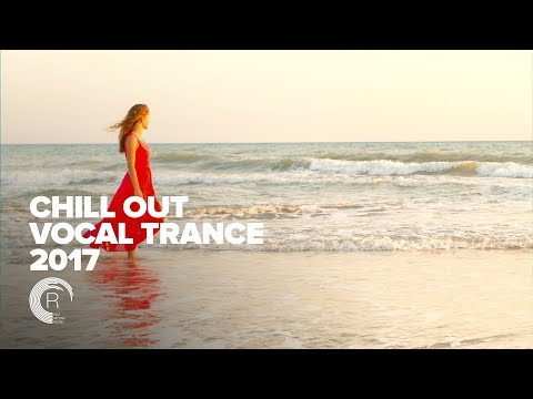 CHILL OUT VOCAL TRANCE 2017  [FULL ALBUM - OUT NOW]