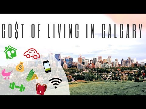 LIFE IN CALGARY: COST OF LIVING IN CALGARY 2018