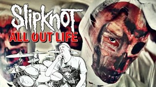 SLIPKNOT - All Out Life - Drum Cover
