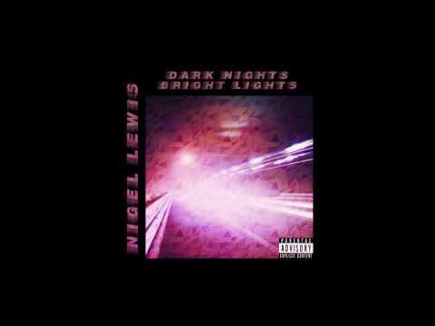 NIGEL LEWIS - Dark Nights, Bright Lights (EP)