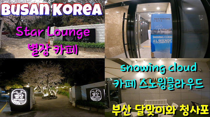 [Busan Korea] Dalmaji Cafe Snowing Cloud & Cheongsapo Star Lounge / 달맞이 카페 스노잉 클라우드 & 청사포 핫플 별장 🇰🇷