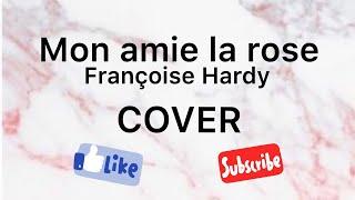 Mon Amie La Rose ~ Françoise Hardy