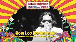 Oom Leo Berkaraoke, Andika Mahesa, Radja, Wali, Setia Band LIVE @ Synchronize Fest 2019