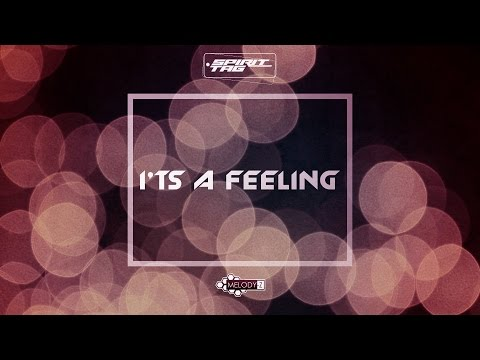 Spirit Tag - It's A Feeling (Official Music Video)