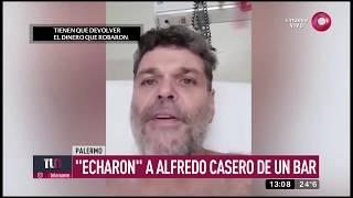 'Echaron' a Alfredo Casero de un bar YouTube Videos