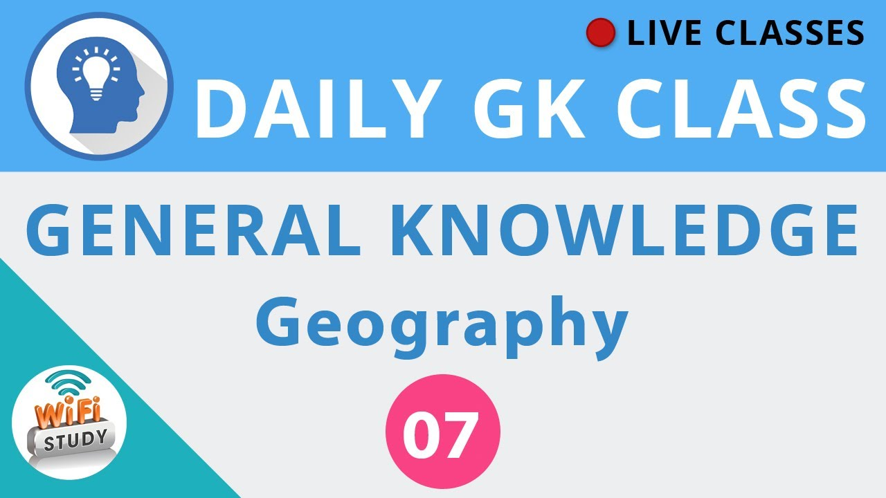 Daily GK Class #7 General Knowledge - Geography for SSC, BANK, UPSC,  RAILWAY and all Govt  Exams