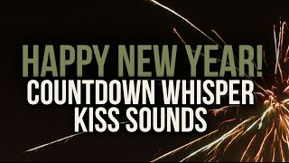 [BINAURAL ASMR] Happy New Year Countdown Whisper w/ Kiss Sounds!