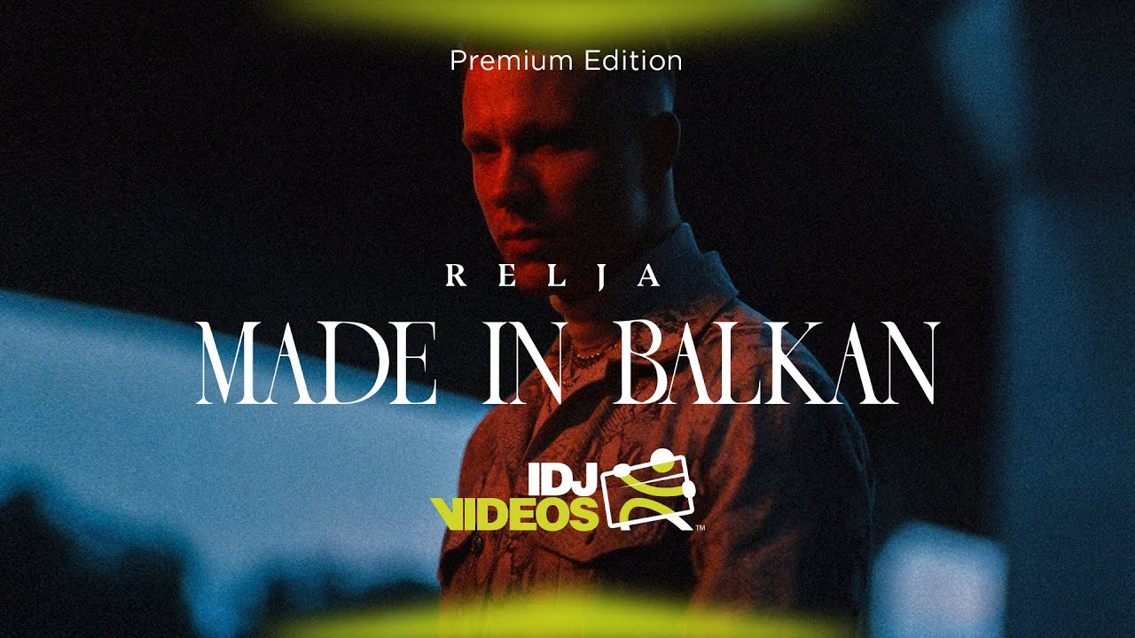 RELJA - MADE IN BALKAN (OFFICIAL VIDEO)