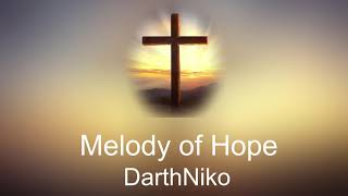Melody of Hope (Original music) / DarthNiko Games
