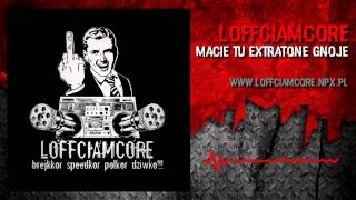 Loffciamcore - Macie Tu Extratone Gnoje