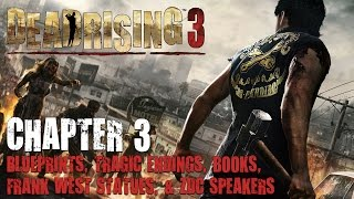 Dead Rising 3 Chapter 3 Collectibles: Blueprints, Frank West Statues, Zdc Speakers & Tragic Endings