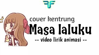 Download Lagu Masa Laluku Cover Kentrung Lirik Animasi Video MP3