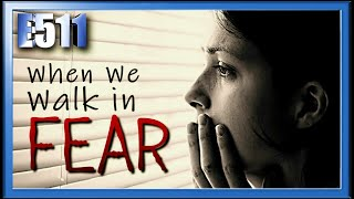 When We Walk in Fear: A Biblical Study on the Effect of Fear | Saul, David, and the False Light