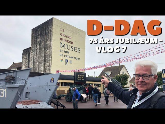 D Dag 75 års jubilæum -  Vlog 7 -  Le Grand Bunker