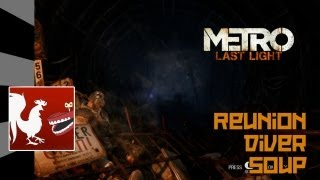 Metro: Last Light - Reunion, Diver and Soup