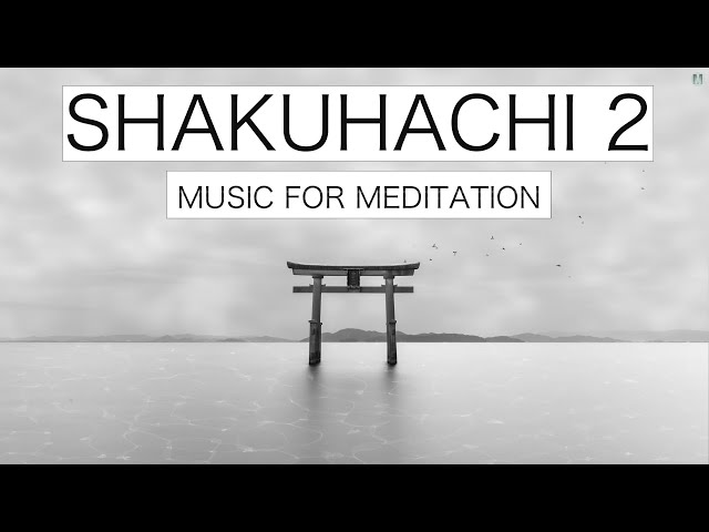 Shakuhachi Meditation Music - Traditional Japanese Flute For Zen Contemplation & Relaxation