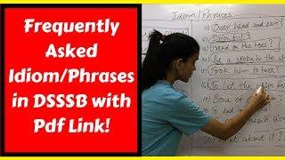 Important Idiom/Phrases for DSSSB-PRT/TGT/PGT| Previous year questions for DSSSB exam 2018