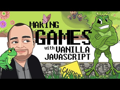 Learn JavaScript By Building Games  | How To Make A Game With Vanilla JS [Frogger]