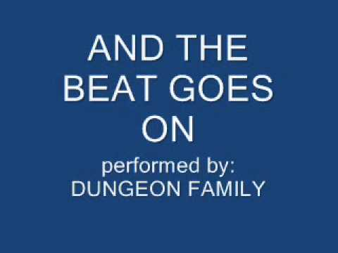 And The Beat Goes On - Dungeon Family