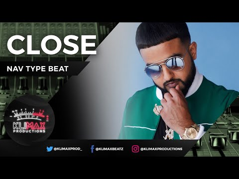 "[FREE] Nav Type Beat W/ Hook - ""Close"" (Prod. By Klimax Productions x DeeGlizzy) 2018"