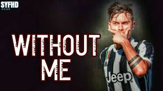 Paulo Dybala - Magical Skills and Epic Goals ● Without Me ● | SYFHD |
