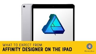Affinity Designer for the iPad - What to Expect
