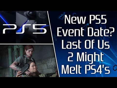 New PS5 Event Date? The Last Of Us 2 Might Melt Your PS4, Accessibility & Difficulty Options