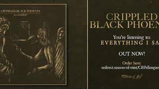 CRIPPLED BLACK PHOENIX - Everything I Say (Official Track)