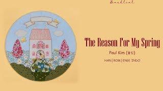 PAUL KIM (폴킴) – 나의 봄의 이유 (The Reason for My Spring) (HAN/ROM/ENG/INDO Lyrics/가사)