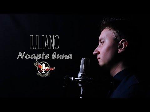 IULIANO - NOAPTE BUNA [Official Video]