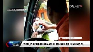 Viral! Polisi Hentikan Ambulans Karena Terganggu Bunyi Sirene
