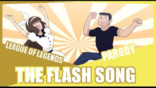 Repeat youtube video 『The Flash Song』The Fun Song League of Legends Parody
