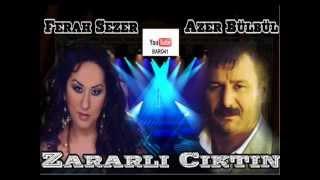 Ferah Sezer & Azer Bülbül DUET  Zararli Ciktin 2008 !!