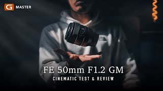 Sony FE 50mm F1.2 GM Cinematic Test & Review