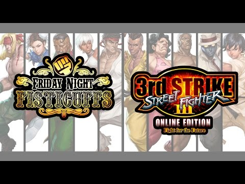 Friday Night Fisticuffs - Street Fighter III: 3rd Strike