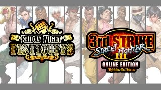 Friday Night Fisticuffs - Street Fighter III: 3rd Strike