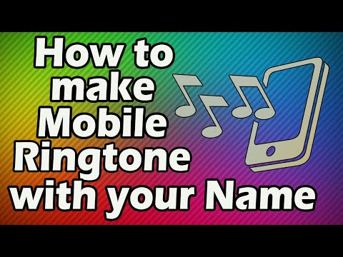 How to make mobile ringtone with your name easily