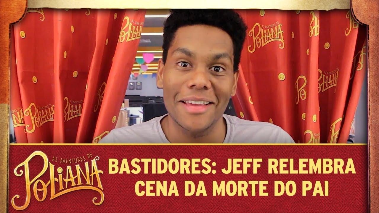 Bastidores: Jeff relembra cena da morte do pai | As Aventuras de Poliana